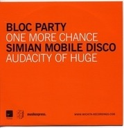 Bloc Party / Simian Mobile Disco - One More Chance / Audacity Of Huge
