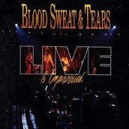 Blood Sweat & Tears - Live And Improvised