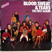 Blood, Sweat And Tears - The First Album