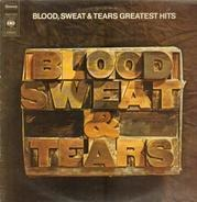 Blood, Sweat & Tears - Blood, Sweat And Tears Greatest Hits