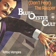 Blue Öyster Cult - (Don't Fear) The Reaper / Tattoo Vampire