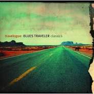 Blues Traveler - Travelogue: Blues Traveler Classics