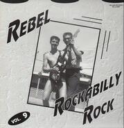Bluetones, Jimmy Ford, Aldon Hewitt - Rebel Rockabilly Rock Vol. 9
