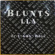 Blunts LLA - If U Goin' Roll