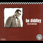 Bo Diddley - Rare & Well Done
