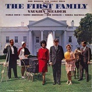 Bob Booker And Earle Doud Featuring Vaughn Meader With Earle Doud ~ Naomi Brossart ~ Bob Booker ~ N - The First Family