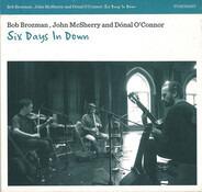 Bob Brozman , John McSherry And Dónal O'Connor - Six Days In Down