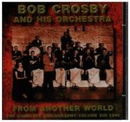 Bob Crosby and his Orchestra - From another world