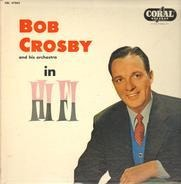 Bob Crosby And His Orchestra - In Hi Fi