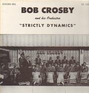 Bob Crosby And His Orchestra - Strictly Dynamics
