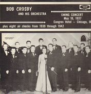 Bob Crosby And His Orchestra - Swing Concert May 18, 1937
