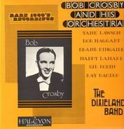 Bob Crosby and his Orchestra - The Dixieland Band