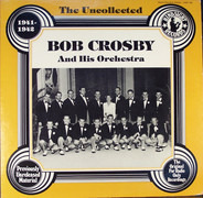 Bob Crosby and his Orchestra - The Uncollected - 1941-1942