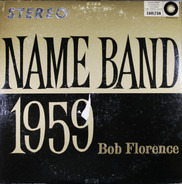 Bob Florence And His Orchestra - Name Band: 1959