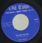 Bob Gaddy - You Are The One / Take My Advice