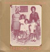 Bob Marley & The Wailers - Trench Town