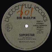 Bob McGilpin - Superstar / Go For The Money