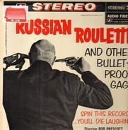 Bob Prescott - Russian Roulette ( And Other Bullet-Proof Gags )