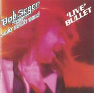 Bob Seger - Live Bullet