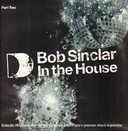 Bob Sinclar - In The House (Part Two)
