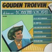 Bobbejaan Schoepen - De Beste Van Bobbejaan Schoepen