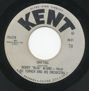 Bobby Bland , Ike Turner & His Orchestra - Drifting / Love You Baby