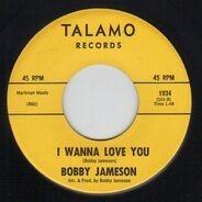 Bobby Jameson - I'm Lonely / I Wanna Love You