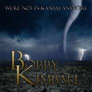 Bobby Kimball - We're Not In Kansas..