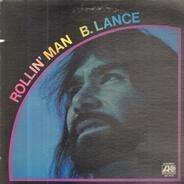 Bobby Lance - Rollin' Man