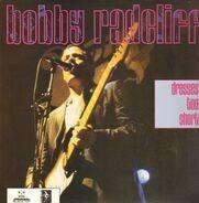 Bobby Radcliff - Dresses Too Short