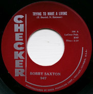Bobby Saxton / Earl Hooker - Trying To Make A Living / Dynamite