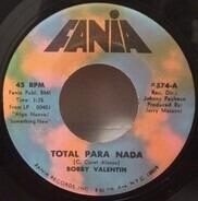Bobby Valentin - Total Para Nada / Por El Ojo