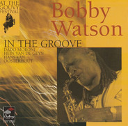 Bobby Watson - At The Gouvy Festival - In The Groove