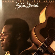 Bobby Womack - Looking For A Love Again