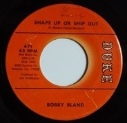 Bobby Bland - Shape Up Or Ship Out / The Love That We Share (Is True)