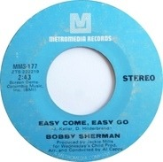 Bobby Sherman - Easy Come, Easy Go / July Seventeen