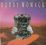 Bobby Womack - (I Wanna) Make Love To You