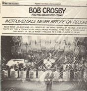 Bob Crosby and His Orchestra - Instrumentals never before on Record - 1946