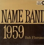 Bob Florence And His Orchestra - Name Band: 1959