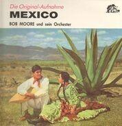 Bob Moore - Die Original-Aufnahme Mexico