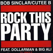 Bob Sinclar / Cutee B - Rock This Party