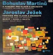 Bohuslav Martinu,Jaroslav Jezek / Musici de Praga a.o. - II. Concerto for piano and orch. , Fantasia for piano and orch.