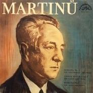 Martinů - Sonata No. 2 / Three Madrigals / Sonata No. 1