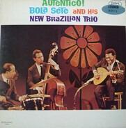 Bola Sete And His New Brazilian Trio - Autentico!