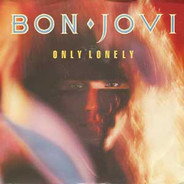 Bon Jovi - Only Lonely/Always Run To You