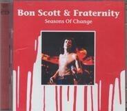 Bon Scott & Fraternity - Seasons Of Change