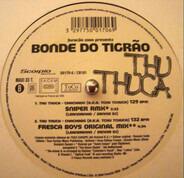 Bonde Do Tigrão - Furação 2000 Presents Thu Thuca