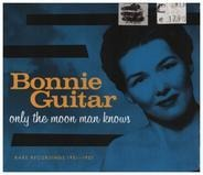 Bonnie Guitar - Only The Moon Man Knows