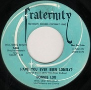 Bonnie Lou - Have You Ever Been Lonely? / No One Ever Lost More
