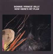 Bonnie Prince Billy - Now Here's My Plan